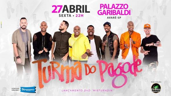 Turma do Pagode se apresenta em Avaré  no Garibaldi, dia 27 de abril