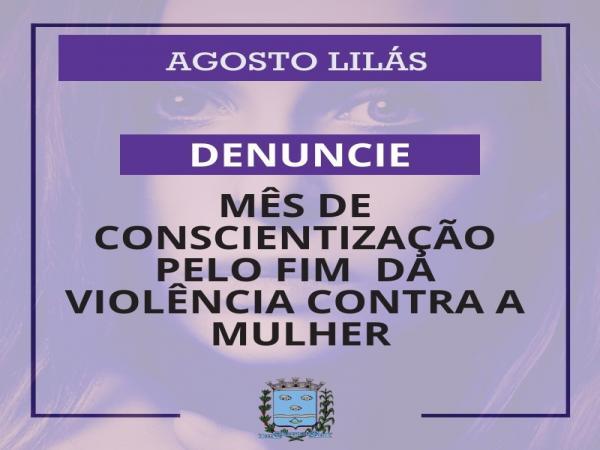 Agosto Lilás: Lei institui campanha de conscientização e combate à violência contra a mulher
